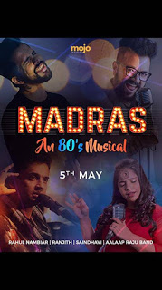 29 April 2018 – Mojo Projects Presents: Madras An 80s Musical!!!!